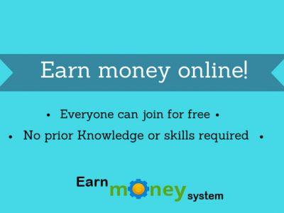 Start Earn Money Online with Earn Money System!